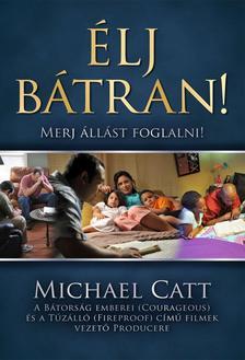 CATT, MICHAEL - �LJ B�TRAN! - MERJ �LL�ST FOGLALNI!