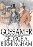 Birmingham George A. - Gossamer [eKönyv: epub,  mobi]