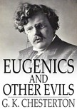 Chesterton G.K. - Eugenics and Other Evils [eKönyv: epub,  mobi]