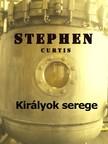 Curtis Stephen - Kir�lyok serege [eK�nyv: pdf,  epub,  mobi]