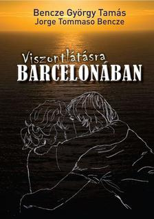 Ha Jorge Thomaso Bencze - Viszontl�t�sra Barcelon�ban
