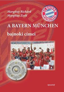 Margitay Richárd - Margitay Zsolt - A Bayern München bajnoki címei