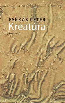 Farkas Péter - Kreatúra #