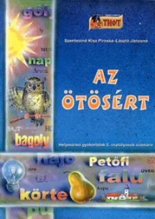 Sziveri János - AZ ÖTÖSÉRT HELYESIRÁSI GYAKORLATOK 5.OSTÁLYOS