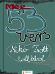 Miko Zsolt - Még 53 vers [eKönyv: pdf,  epub,  mobi]