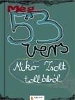 Miko Zsolt - M�g 53 vers [eK�nyv: pdf,  epub,  mobi]