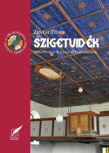 Zentai Tünde - Szigetvidék - A Dél-Dunántúl festett templomai 9.