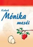 M�nika N. Kakuk - Kakuk M�nika mes�i [eK�nyv: pdf,  epub,  mobi]