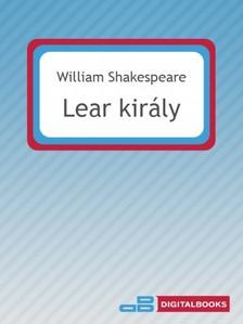 William Shakespeare - Lear kir�ly [eK�nyv: epub, mobi]
