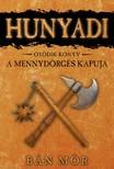B�N M�R - Hunyadi - A Mennyd�rg�s kapuja [eK�nyv: epub, mobi]