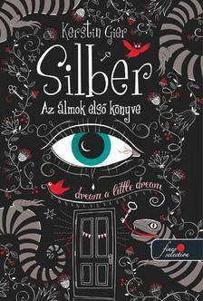 Kerstin Gier - Silber - Az �lmok els� k�nyve (Silber 1.) - KEM�NY BOR�T�S