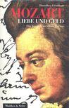 LEONHART, DOROTHEA - Mozart,  Liebe und Geld [antikvár]