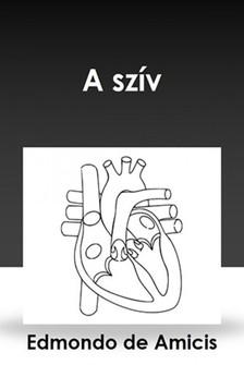 Árpád Zigány Edmondo De Amicis, - A szív [eKönyv: epub, mobi]