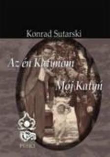 Sutarski, Konrad - Az én Katynom - Mój Katyń
