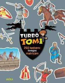 - Turb� Tomi - 250 kedvenc lovagos matric�m