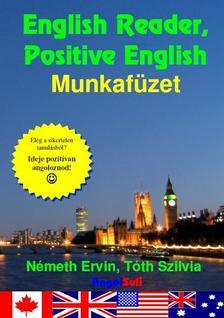 N�meth Ervin, T�th Szilvia - English Reader, Positive English Munkaf�zet