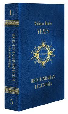 YEATS, WILLIAM BUTLER - V�r�s Hanrahan legend�ja