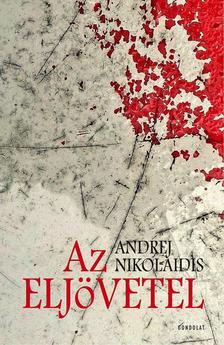 NIKOLAIDIS, ANDREJ - Az eljövetel