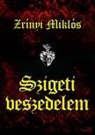 Zrínyi Miklós - Szigeti veszedelem [eKönyv: epub,  mobi]