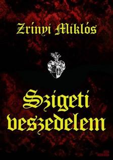 Zr�nyi Mikl�s - Szigeti veszedelem [eK�nyv: epub, mobi]