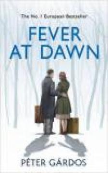 Gárdos Péter - FEVER AT DAWN