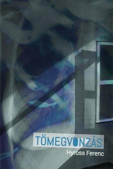 Hyross Ferenc - T�MEGVONZ�S