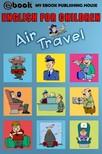 House My Ebook Publishing - English for Children - Air Travel [eK�nyv: epub,  mobi]
