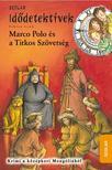 Fabian Lenk - Marco Polo és a Titkos Szövetség - Scolar idődetektívek
