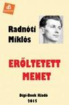 Radnóti Miklós - Erőltetett menet [eKönyv: epub, mobi]
