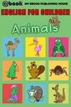 House My Ebook Publishing - English for Children - Animals [eK�nyv: epub,  mobi]