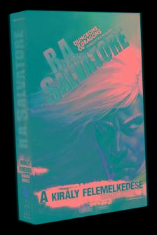 R.A. Salvatore - A kir�ly felemelked�se