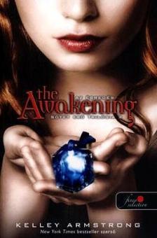 Kelley Armstrong - S�t�t er� tril�gia 2: The Awakening - KEM�NY BOR�T�S