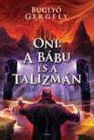Bugly� Gergely - Oni: A b�bu �s a Talizm�n