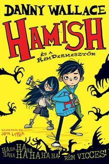 Danny Wallace - Hamish �s a R�mDermeszt�k