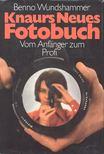 WUNDHAMMER, BENNO - Knaurs Neues Fotobuch [antikv�r]
