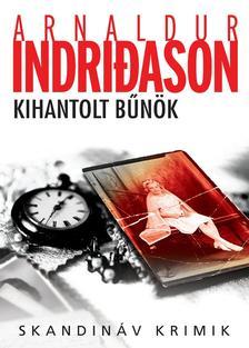 Arnaldur Indridason - Kihantolt bűnök