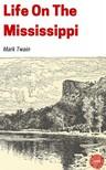 Mark Twain - Life On The Mississippi [eKönyv: epub,  mobi]