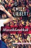 LIEBERT, EMILY - Mozaikdarabkák