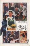 Szil�gyi �va - First Ladyk [antikv�r]