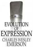 Emerson Charles Wesley - Evolution of Expression: Volume II [eKönyv: epub,  mobi]