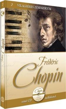 . - Világhíres Zeneszerzők 2. - Frederic Chopin