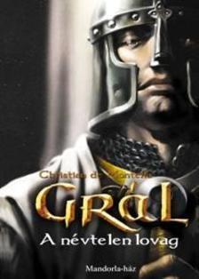 Christian de Montella - GRÁL - A névtelen lovag