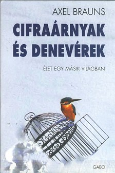 Brauns Axel - CIFRAÁRNYAK ÉS DENEVÉREK