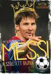 - Messi - A sz�letett bajnok