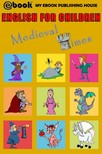 House My Ebook Publishing - English for Children - Medieval Times [eK�nyv: epub,  mobi]