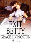 HILL, GRACE LIVINGSTON - Exit Betty [eK�nyv: epub,  mobi]