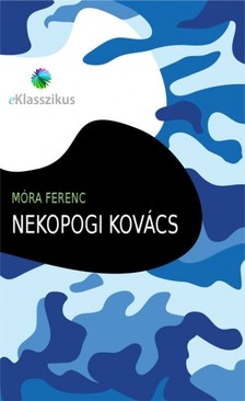 M�RA FERENC - Nekopogi kov�cs [eK�nyv: epub, mobi]