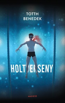 Totth Benedek - Holtverseny [eK�nyv: epub, mobi]