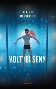Totth Benedek - Holtverseny [eKönyv: epub, mobi]