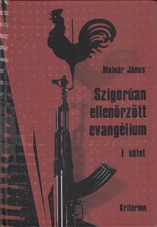 Moln�r J�nos - Szigor�an ellen�rz�tt evang�lium I-IV. k�tet